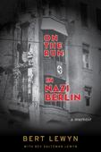 On the Run in Nazi Berlin