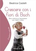 Crescere con i fiori di Bach Book Cover