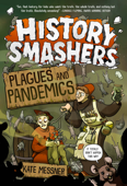 History Smashers: Plagues and Pandemics