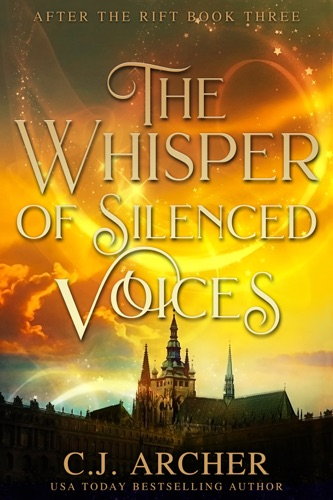 C.J. Archer - The Whisper of Silenced Voices