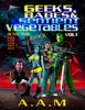 Geeks, Babes And Sentient Vegetables: Volume 1: In The Year 1984 1999 2000 2001 2005 20XX