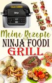 Meine Rezepte für Ninja Foodi Grill