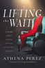 Athena Perez - Lifting The Wait: A Story About Faith, Fitness & Perfect Timing Grafik