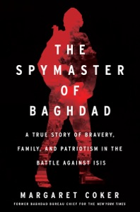 The Spymaster of Baghdad by Margaret Coker Book Cover