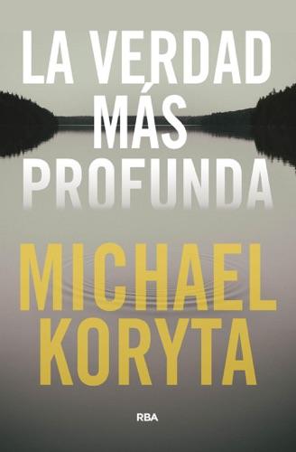 Michael Koryta - La verdad más profunda