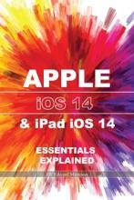 "Apple iOS14 & iPad iOS14: Essentials Explained"" Excerpt From: . ""Apple iOS14 & iPad iOS14 Essentials Explained."" iBooks."