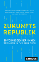 Marie-Christine Ostermann, Celine Flores Willers, Miriam Wohlfarth, Daniel Krauss, Andreas Rickert & Hauke Schwiezer - Zukunftsrepublik artwork