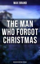 The Man Who Forgot Christmas (Musaicum Christmas Specials)