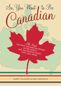 So, You Want to Be Canadian Book Cover