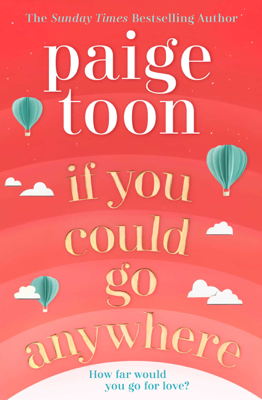 Paige Toon - If You Could Go Anywhere book