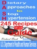 Dietary Approaches to Stop Hypertension: 245 Recipes With Guide Based on U.S. Dept of Health and Human Services