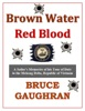 Brown Water - Red Blood