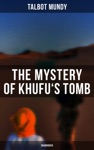 The Mystery Of Khufus Tomb Unabridged