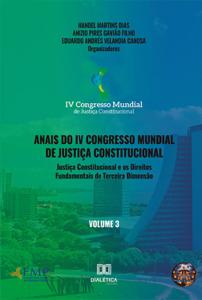 Anais do IV Congresso Mundial de Justiça Constitucional - Volume 3 Capa de livro