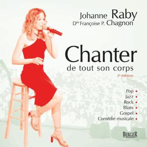 Chanter de tout son corps by Dre Françoise P. Chagnon & Johanne Raby