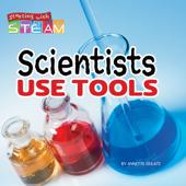 Scientists Use Tools