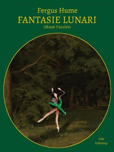 Fergus Hume & Giuseppe Bauleo - Fantasie Lunari (Tradotto)