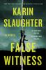 Karin Slaughter - False Witness  artwork