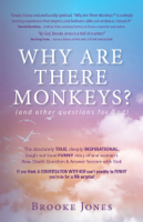 Download and Read Online Why Are There Monkeys? (and other questions for God)