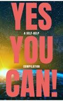 Yes You Can! - 50 Classic Self-Help Books That Will Guide You and Change Your Life ebook Download