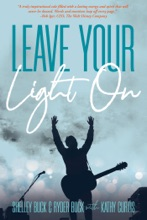Leave Your Light On: The Musical Mantra Left Behind By An Illuminating Spirit