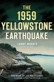 The 1959 Yellowstone Earthquake