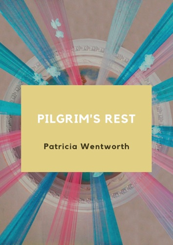 Patricia Wentworth - Pilgrim's Rest
