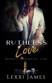 Ruthless Love - Lexxi James by  Lexxi James PDF Download