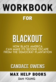 Blackout How Black America Can Make Its Second Escape From The Democrat Plantation By Candace Owens Max Help Workbooks