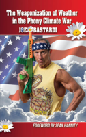 Joe Bastardi - The Weaponization of Weather in the Phony Climate War artwork