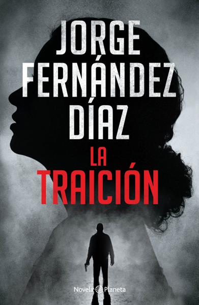 La traición por Jorge Fernández Díaz