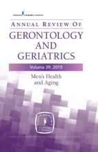 Annual Review Of Gerontology And Geriatrics, Volume 39, 2019