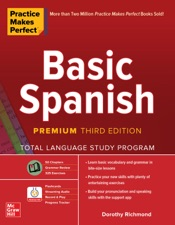 Download and Read Online Practice Makes Perfect: Basic Spanish, Premium Third Edition