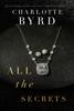Charlotte Byrd - All the Secrets artwork