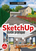 SketchUp - Guide pratique - 4e éd.