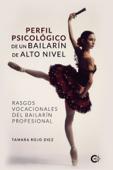 Perfil psicológico de un bailarín de alto nivel