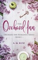 The Orchard Inn - A Small Town Romance Novel