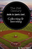 The 21st Century Guide to Sports Card Collecting & Investing Book Cover