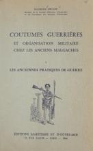 Coutumes guerrières et organisation militaire chez les anciens Malgaches (1) Les anciennes pratiques de guerre