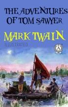 Mark Twain - The Adventures Of Tom Sawyer (Illustrated)