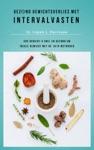 Gezond Gewichtsverlies Met Intervalvasten - Alle Eten  Maar Dan Wel Met Pauzes