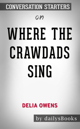 DailysBooks - Where the Crawdads Sing by Delia Owens: Conversation Starters