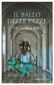 Il ballo delle pazze Book Cover