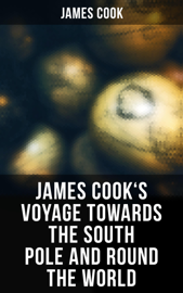 James Cook's Voyage Towards the South Pole and Round the World