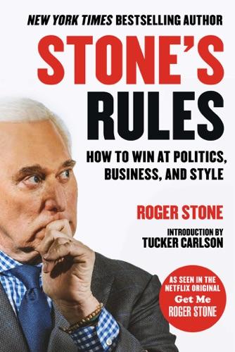 Roger Stone & Tucker Carlson - Stone's Rules