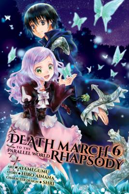Death March to the Parallel World Rhapsody, Vol. 6 (manga) - Hiro Ainana & Ayamegumu book