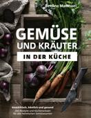 Gemüse und Kräuter in der Küche