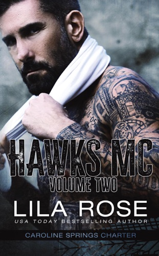 Lila Rose - Hawks MC: Caroline Springs Charter Volume #2