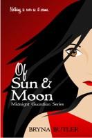 Of Sun & Moon (Midnight Guardian Series, Book 1)