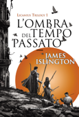 L'ombra del tempo passato - Licanius Trilogy (vol. 1) Book Cover